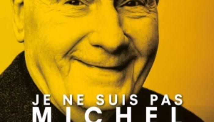 JE NE SUIS PAS MICHEL BOUQUET , au THEÂTRE DE POCHE – MONTPARNASSE